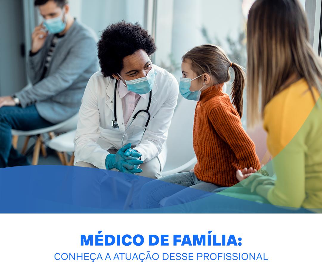 medico de familia: conheca a atuacao desse profissional