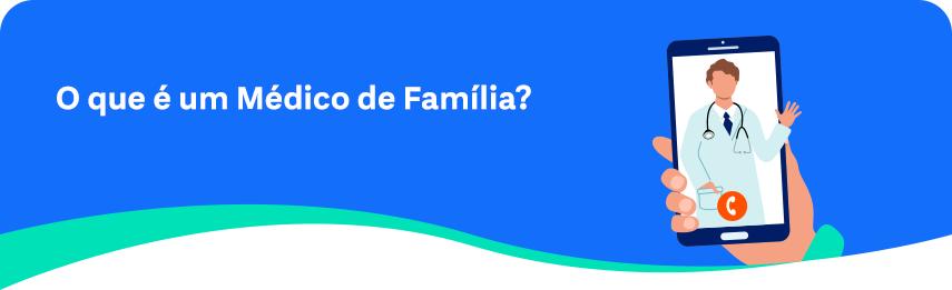 o que e um medico de familia?