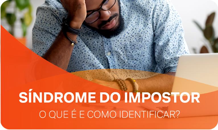 Síndrome do impostor: o que é e como identificar?