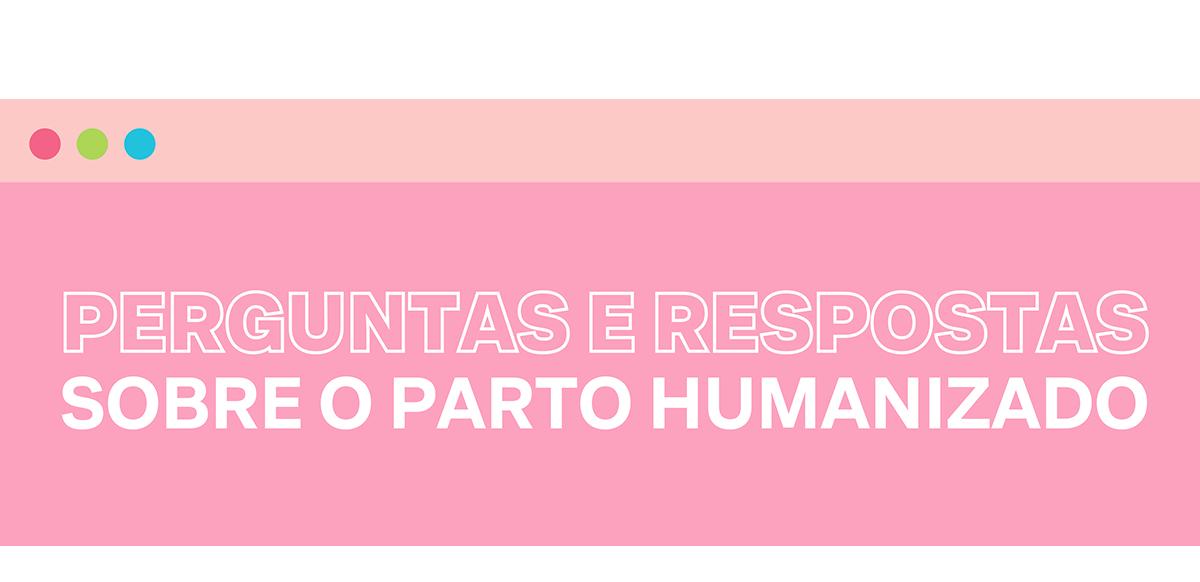 Perguntas e respostas sobre o parto humanizado