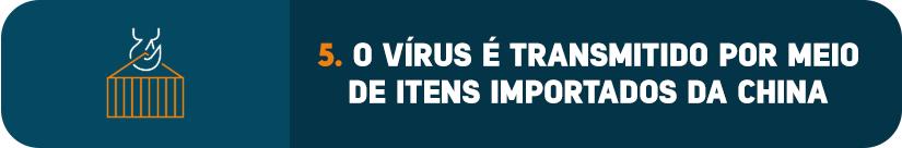 O vírus é transmitido por meio de itens importados da China