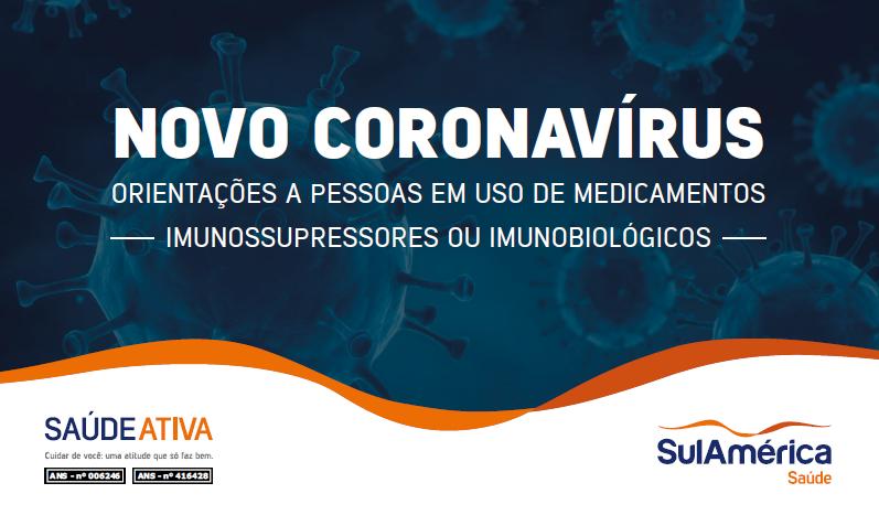 ORIENTAÇÕES A PESSOAS EM USO DE MEDICAMENTOS IMUNOSSUPRESSORES OU IMUNOBIOLÓGICOS ANS -
