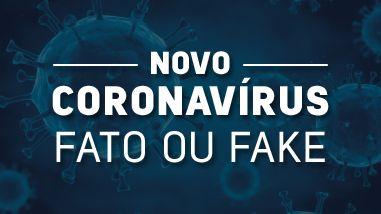 COVID-19: Fato ou Fake?